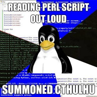 reads perl script out loud - summons cthulu